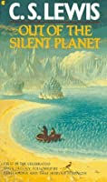 Out of the Silent Planet (Space Trilogy, #1)