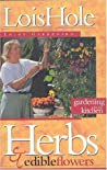 Herbs and Edible Flowers: Gardening for the Kitchen