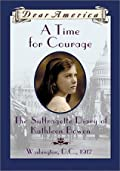 A Time For Courage: The Suffragette Diary of Kathleen Bowen