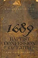 Modern Exposition of the 1689 Baptist Confession of Faith