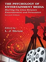 The Psychology of Entertainment Media, 2nd Edition