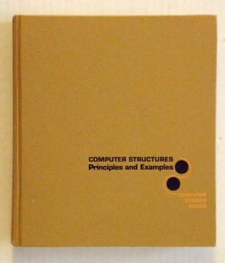 Computer Structures: Principles and Examples
