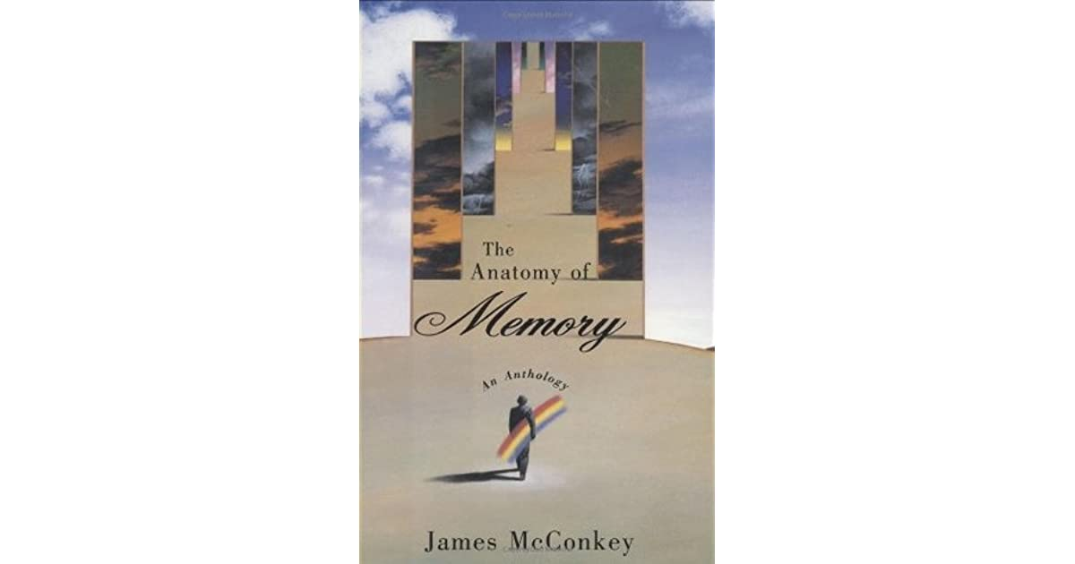 The Anatomy of Memory: An Anthology by James McConkey