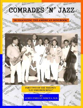 "Comrades 'n' Jazz: Russianizing the Great American Soongbook (""Let Freedom Ring!"") Aurel Emilian Mircea"