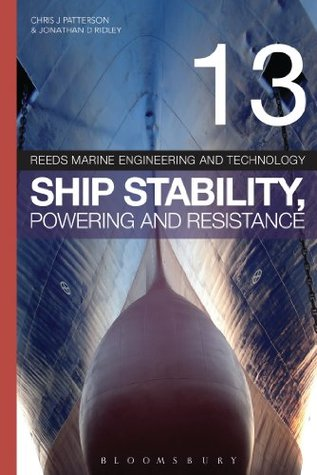 Reeds Vol 13: Ship Stability, Powering and Resistance (Reeds Marine Engineering and Technology)