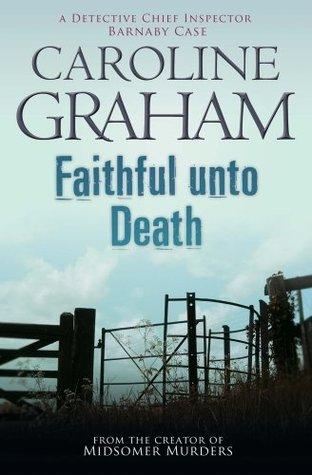 Faithful Unto Death by Caroline Graham