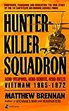 Hunter-Killer Squadron: Vietnam 1965-1972: Aero-Weapons, Aero-Scouts, Aero-Rifles