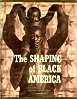 The Shaping of Black America