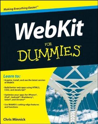 WebKit For Dummies by Chris Minnick