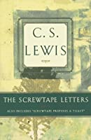 """The Screwtape Letters: Also Includes """"Screwtape Proposes a Toast"""""""