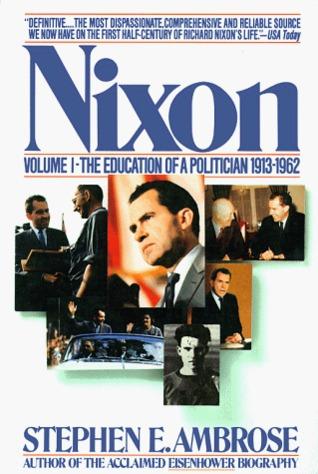 Nixon Volume #1: The Education of a Politician, 1913-62