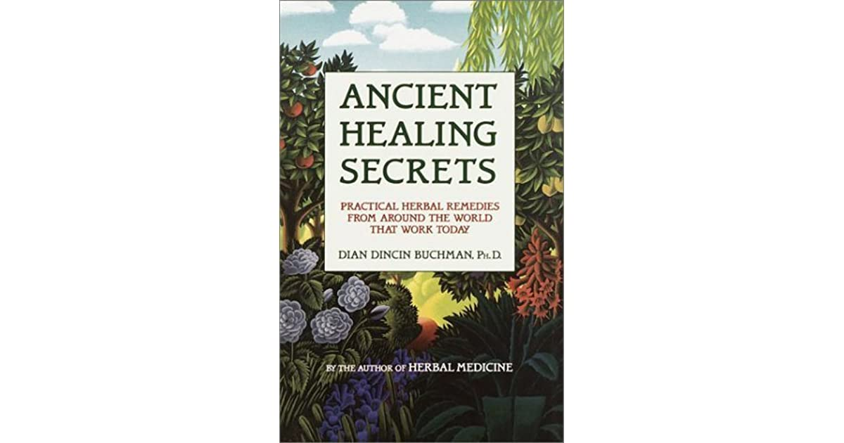 Ancient Healing Secrets: Practical Cures That Work Today by