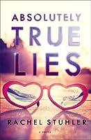 Absolutely True Lies: A Novel