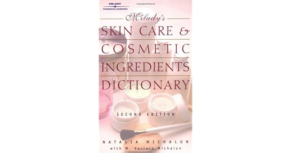 Milady's Skin Care and Cosmetic Ingredients Dictionary by