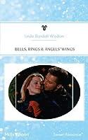 Bells, Rings & Angels' Wings