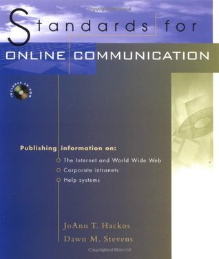 Standards for Online Communication: Publishing Information for the Internet, World Wide Web, Help Systems, Corporate Intranets