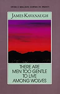 There Are Men Too Gentle to Live Among Wolves