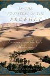 In the Footsteps of the Prophet: Lessons from the Life of Muhammad