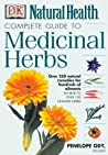 Complete Guide to Medicinal Herbs by Penelope Ody
