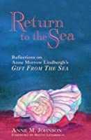 "Return to the Sea: Reflections on Anne Morrow Lindbergh's ""Gift from the Sea"""
