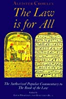 The Law is for All: The Authorized Popular Commentary of the Book of the Law