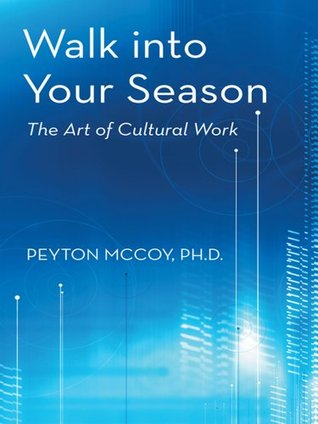 Walk into Your Season : The Art of Cultural Work