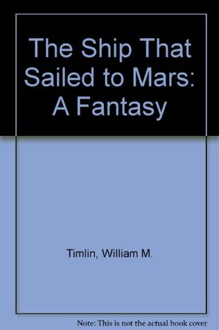 The Ship That Sailed to Mars: A Fantasy