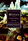 The Essential Mystics: Selections from the World's Great Wisdom Traditions