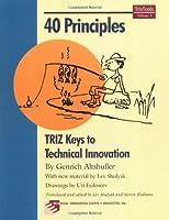 40 Principles: Triz Keys to Technical Innovation (Triztools, V. 1)