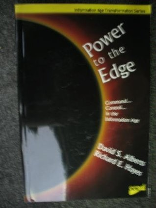 Power to the Edge: Command, Control in the Information Age