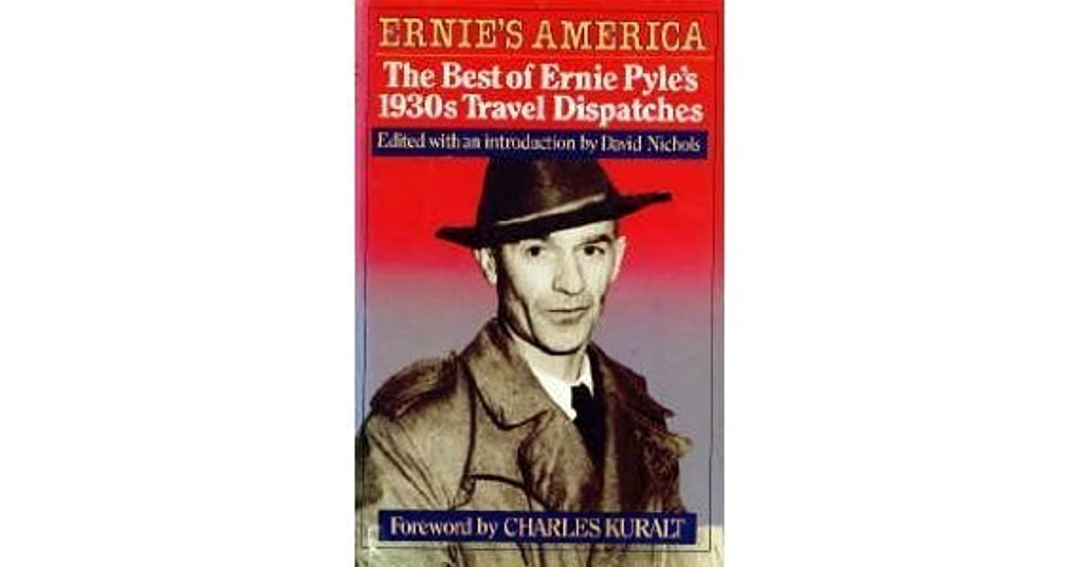Ernies America The Best Of Ernie Pyles 1930s Travel Dispatches