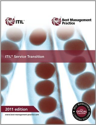 ITIL Service Transition 2011 Edition (Best Management Practices)