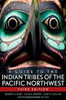 A Guide to the Indian Tribes of the Pacific Northwest (Civilization of the American Indian)