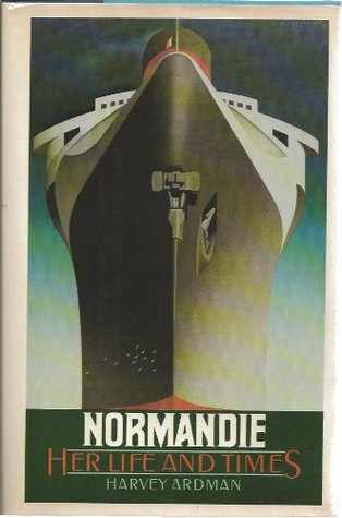 Normandie: Her Life and Times