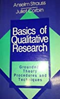 Basics of Qualitative Research: Grounded Theory Procedures and Techniques