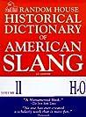 Random House Historical Dictionary of American Slang, Volume II: H-O
