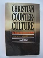 Christian Counter-Culture: The Message of the Sermon on the Mount (The Bible Speaks Today)