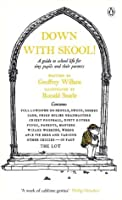 Down With Skool!: A guide to school life for tiny pupils and their parents