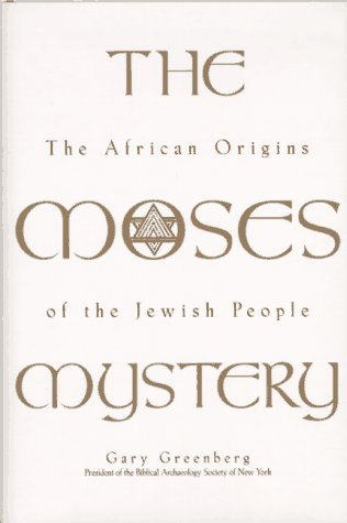 The Moses Mystery: The African Origins of the Jewish People