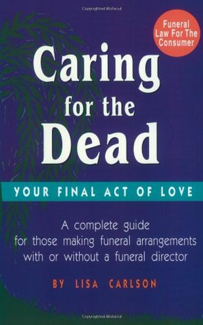 Caring for the Dead by Lisa Carlson