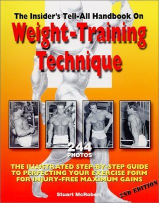 Insider-s-Tell-All-Handbook-on-Weight-Training-Technique-The-Illustrated-Step-By-Step-Guide-to-Perfecting-Your-Exercise-Form