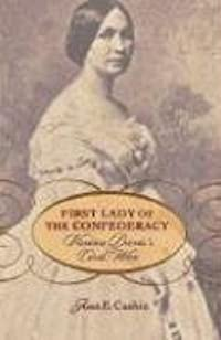 First Lady of the Confederacy: Varina Davis's Civil War