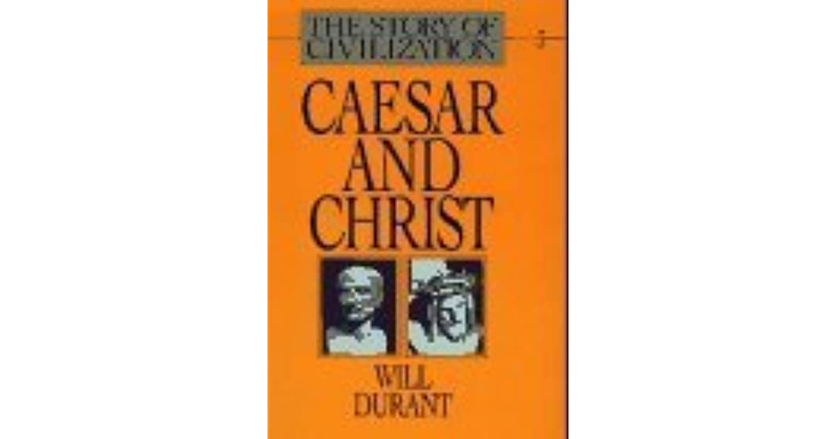Caesar and Christ (Story of Civilization, #3) by Will Durant