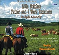 Father and I Were Ranchers (The Little Britches Series Book 1)