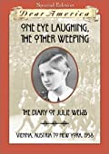 One Eye Laughing, the Other Weeping: The Diary of Julie Weiss