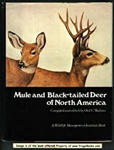 Mule and Black-tailed Deer of North America: A Wildlife Management Institute Book