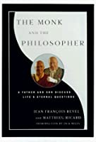 The Monk and the Philosopher : A Father and Son Discuss the Meaning of Life