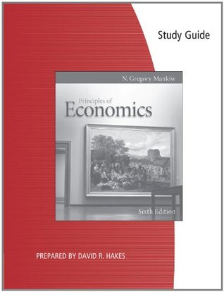 Study Guide For Mankiw S Principles Of Economics 6th By N