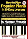 How To Play Popular Piano In 10 Easy Lessons by Norman Monath