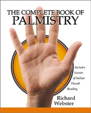 The Complete Book of Palmistry: Includes Secrets of Indian Thumb Reading